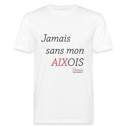 JAMAIS SANS MON AIXOIS - T-shirt bio Homme