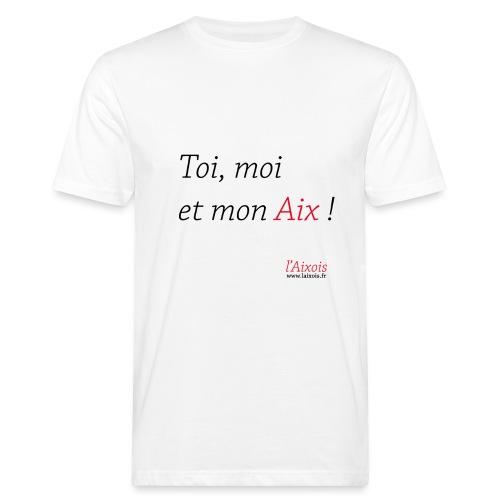 TOI MOI ET MON AIX - T-shirt bio Homme