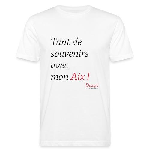 TANT DE SOUVENIRS AVEC MON AIX - T-shirt bio Homme