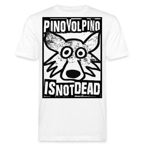 Pino Volpino is not Dead - T-shirt ecologica da uomo
