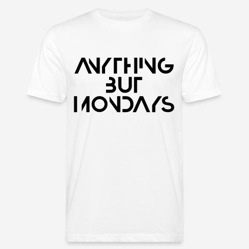alles andere als montags - Männer Bio-T-Shirt