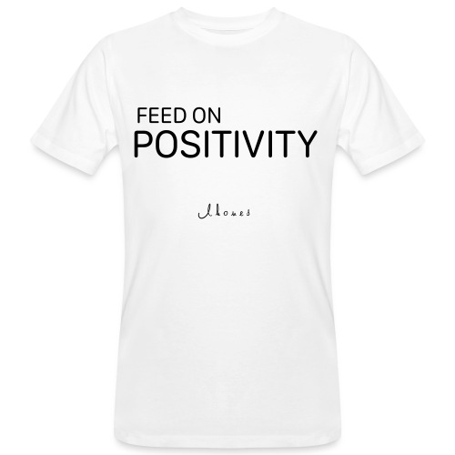 FEED ON POSITIVITY - Men's Organic T-Shirt