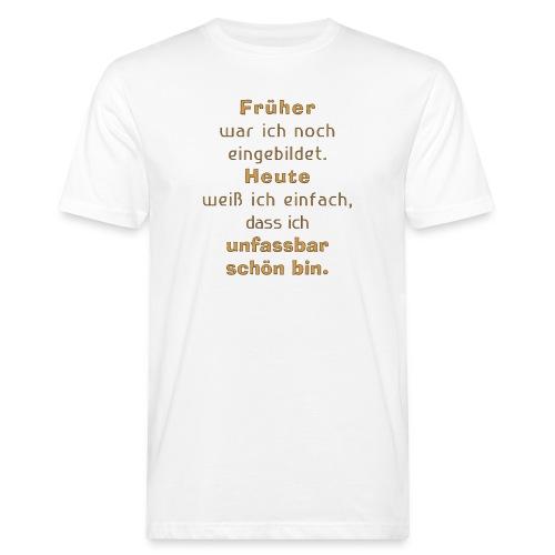 unfassbar schön - Männer Bio-T-Shirt
