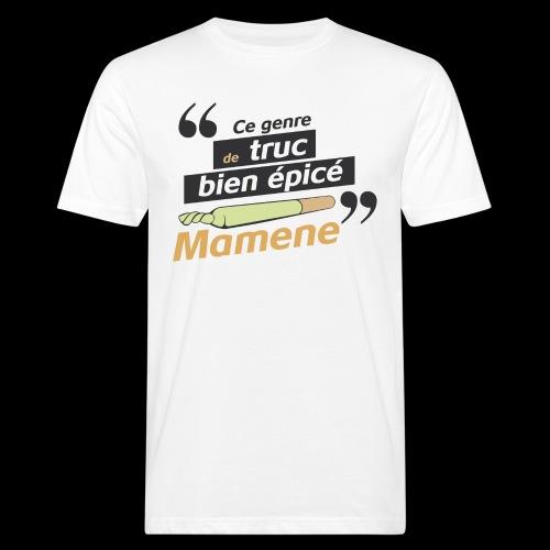 Ce genre de truc épicé, Mamene - T-shirt bio Homme