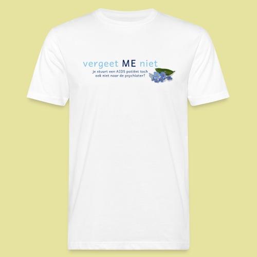 Vergeet ME Niet Slogan 2 - Mannen Bio-T-shirt