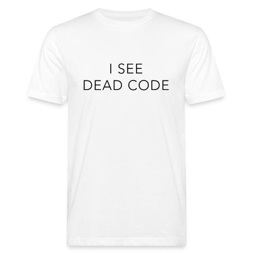 i see dead code - Men's Organic T-Shirt