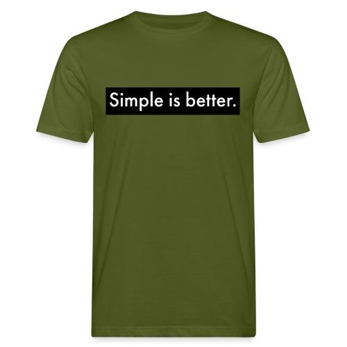 Simple Is Better - Men's Organic T-Shirt