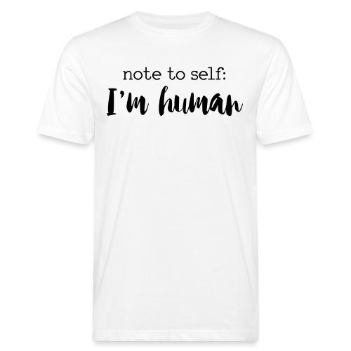 I'm HUMAN miscellaneous - Men's Organic T-Shirt