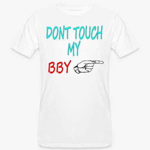 DONT TOUCH MY BBY - Camiseta ecológica hombre