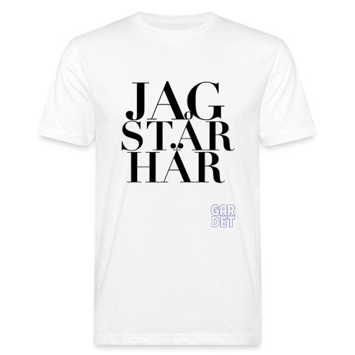JAG STÅR HÄR - Ekologisk T-shirt herr