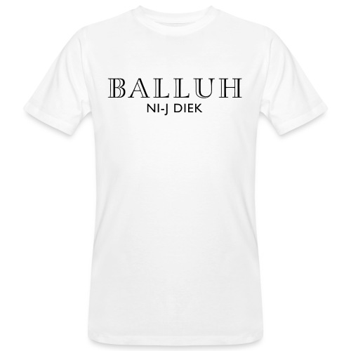 BALLUH NI-J DIEK - wit/zwart - Mannen Bio-T-shirt
