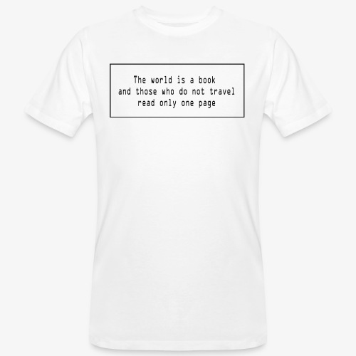 Travel quote 1 - Men's Organic T-Shirt