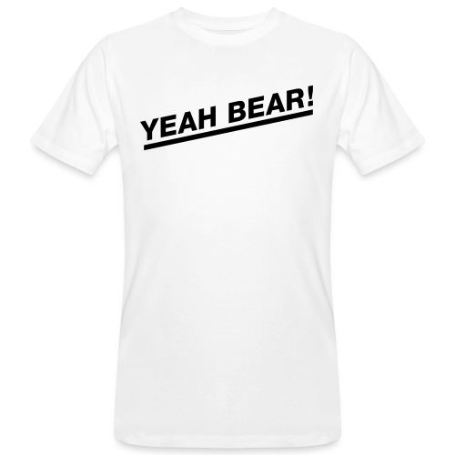 Yeah Bear! - Männer Bio-T-Shirt