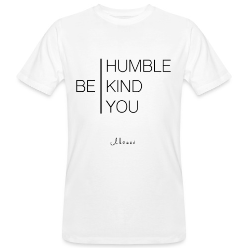 BE HUMBLE, BE CHILD, BE YOU - Men's Organic T-Shirt