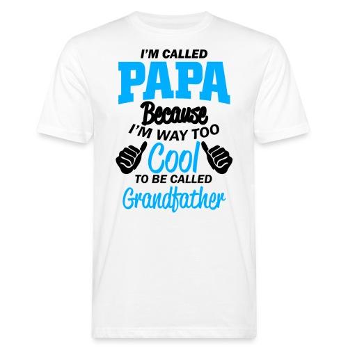 on m'appel papa car je suis trop cool grand-père - T-shirt bio Homme