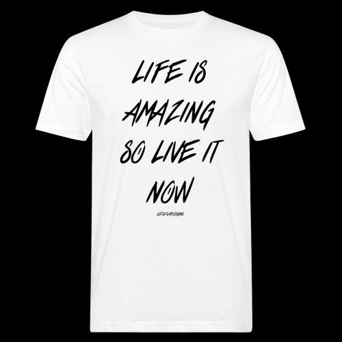 Life is Amazing Design - Men's Organic T-Shirt