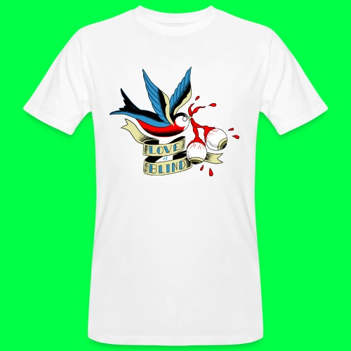 love is blind - T-shirt bio Homme
