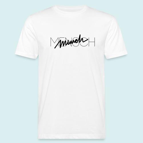 MENSCH T-Shirt - Männer Bio-T-Shirt