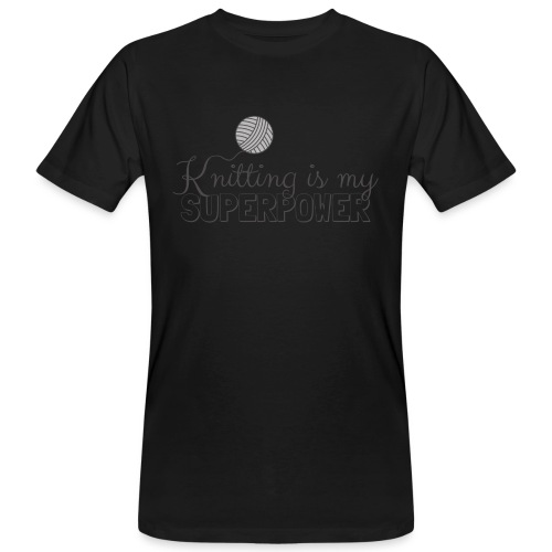 Knitting Is My Superpower - Men's Organic T-Shirt