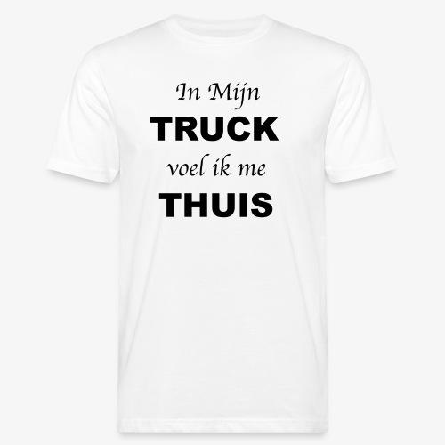 In mijn TRUCK voel ik me THUIS - Mannen Bio-T-shirt