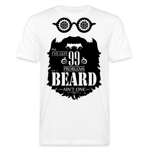 99 Problems Beard - Miesten luonnonmukainen t-paita