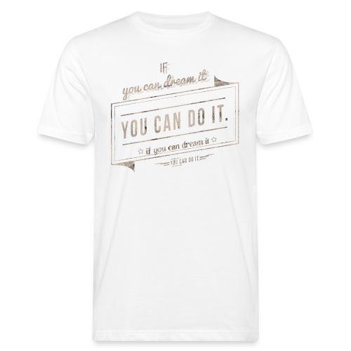 you can do it - Ekologiczna koszulka męska