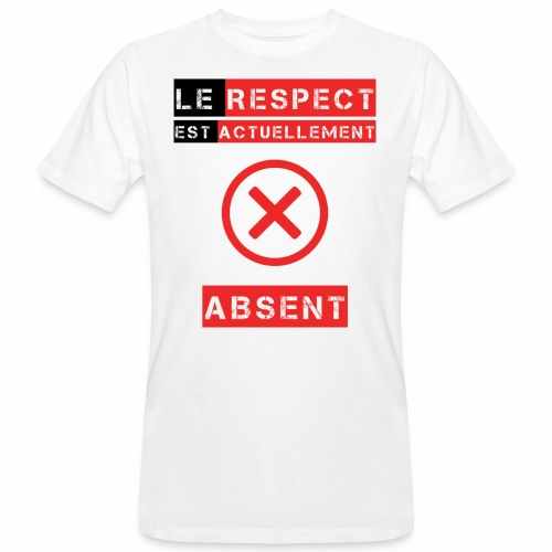 Le respect est actuellement absent - T-shirt bio Homme