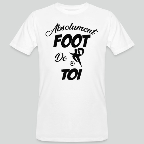 Absolument Foot de Toi (N) - T-shirt bio Homme