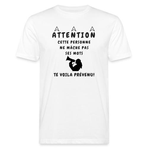 NE MACHE PAS SES MOTS - T-shirt bio Homme