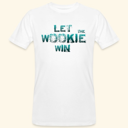 Let The Wookie Win, design 2. - Organic mænd