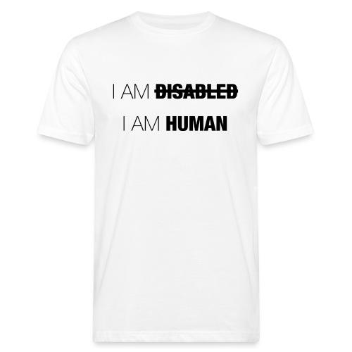 I AM DISABLED - I AM HUMAN - Men's Organic T-Shirt