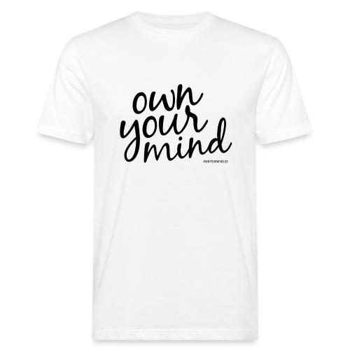 Own Your Mind text svart - Ekologisk T-shirt herr