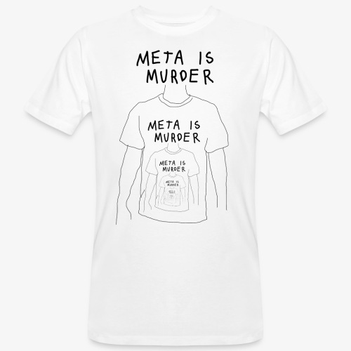 meta is murder - Men's Organic T-Shirt