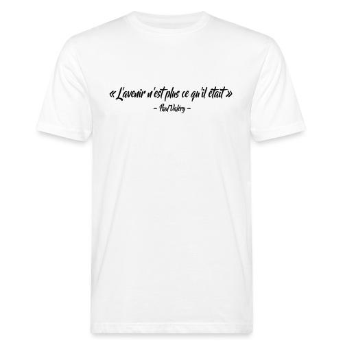 L'avenir n'est plus ce qu'il était - T-shirt bio Homme