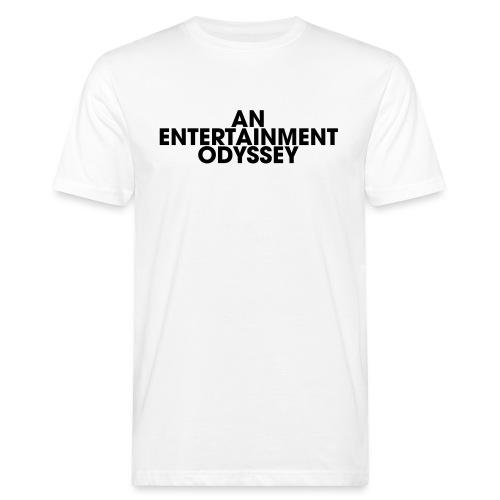 An Entertainment Odyssey - T-shirt bio Homme