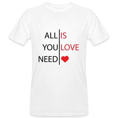 All you need is love - Camiseta ecológica hombre