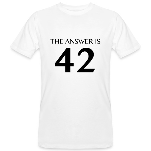 The Answer is 42 Black - Men's Organic T-Shirt