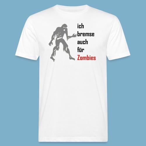 ich bremse auch für Zombies - Männer Bio-T-Shirt