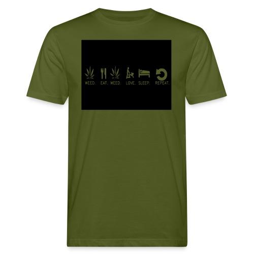 WEED. EAT. WEED. LOVE. SLEEP. REPEAT. - Men's Organic T-Shirt