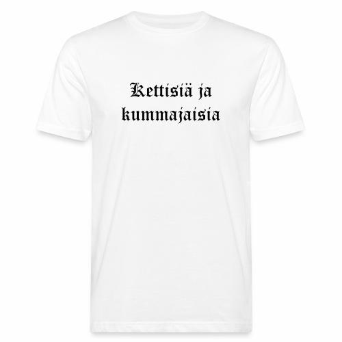 Kettisiä ja kummajaisia - Miesten luonnonmukainen t-paita