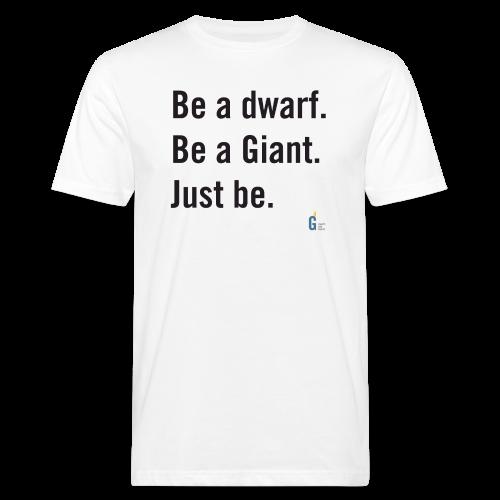 Be dG just be II - Men's Organic T-Shirt