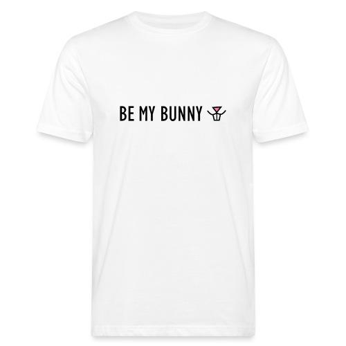 Be My Bunny - Men's Organic T-Shirt
