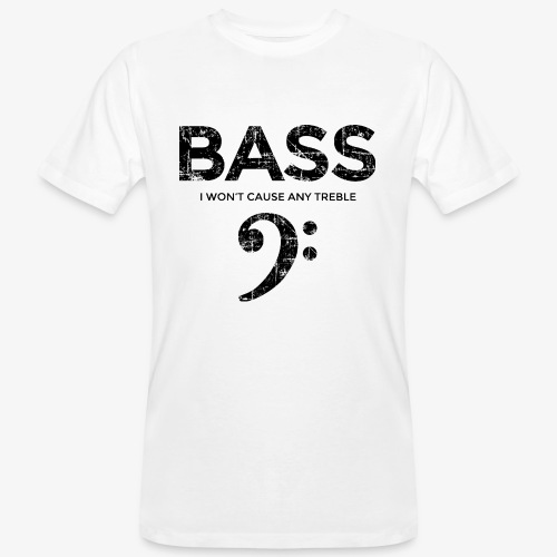 BASS I wont cause any treble (Vintage/Schwarz) - Männer Bio-T-Shirt