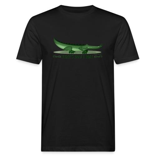 That s How I Roll - Men's Organic T-Shirt