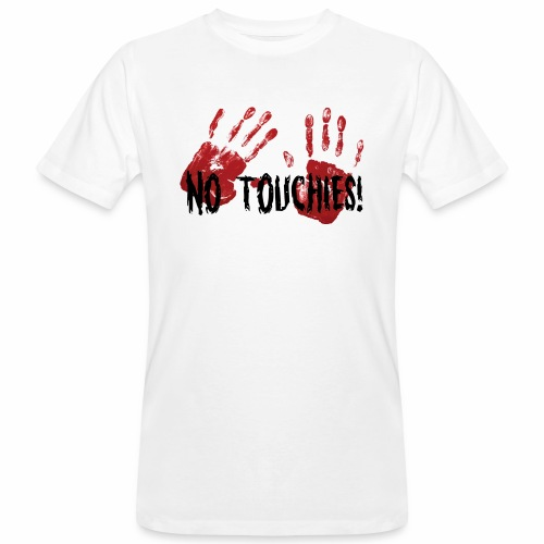 No Touchies 2 Bloody Hands Behind Black Text - Men's Organic T-Shirt