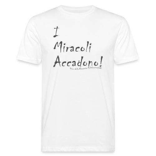 i miracoli accadono - T-shirt ecologica da uomo