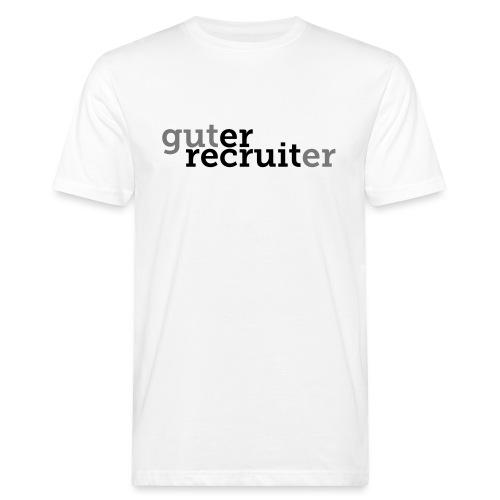 Guter Recruiter Traumberuf T-Shirt - Männer Bio-T-Shirt