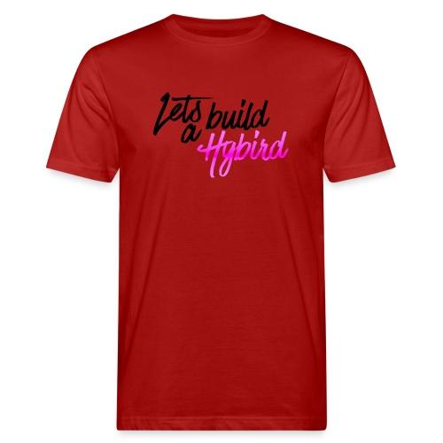 Lets Build A hybrid - Men's Organic T-Shirt