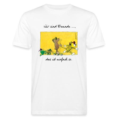 Janoschs 'Wir sind Freunde, das ist einfach so.' - Männer Bio-T-Shirt
