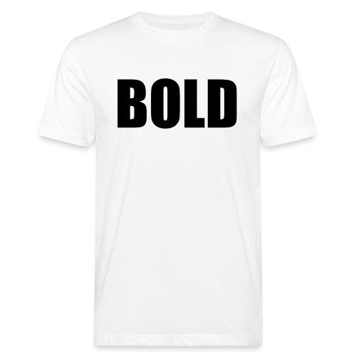 BOLD Tshirt - Men's Organic T-Shirt